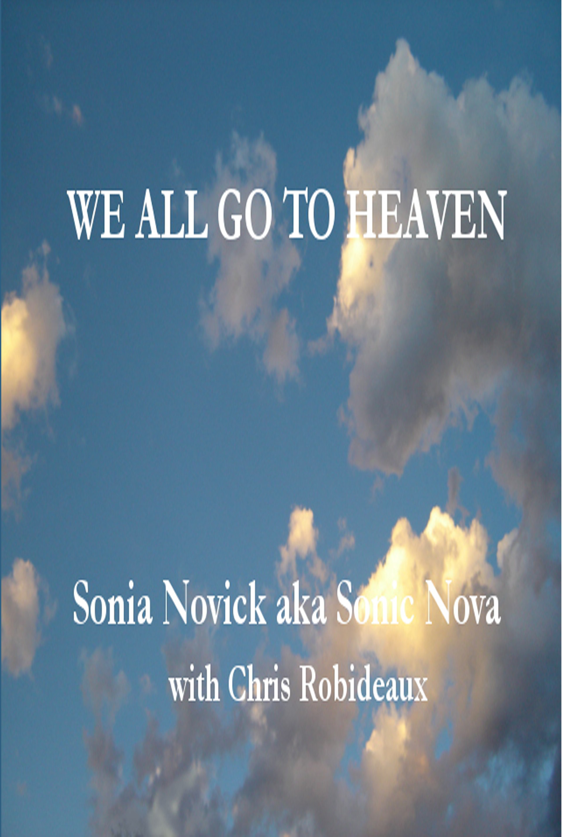 we all go to heaven, sonic nova, sonia novick, psychic